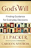 Packer, J I.: God's Will: Finding Guidance for Everyday Decisions