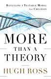 Ross, Hugh: More Than a Theory: Revealing a Testable Model for Creation (Reasons to Believe)