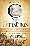 Wiersbe, Warren W.: C Is for Christmas: The History, Personalities, and Meaning of Christ's Birth