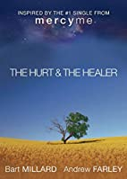 The Hurt & The Healer by Andrew Farley