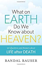What on Earth Do We Know about Heaven?: 20…