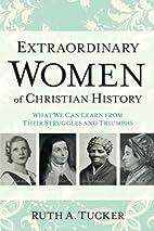 Extraordinary Women of Christian History:…