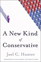 A New Kind of Conservative by Joel C. Hunter