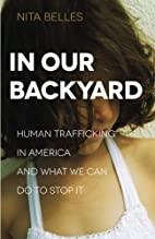 In Our Backyard: Human Trafficking in…