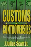 Scott, J. Julius: Customs and Controversies: Intertestamental Jewish Backgrounds of the New Testament