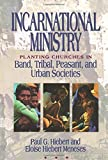Hiebert, Paul G.: Incarnational Ministry: Planting Churches in Band, Tribal, Peasant, and Urban Societies