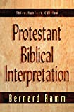 Ramm, Bernard: Protestant Biblical Interpretation : A Textbook of Hermeneutics