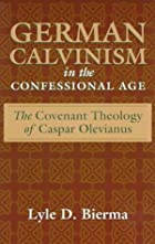 German Calvinism in the Confessional Age:…