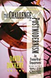 Dockery, David S.: The Challenge of Postmodernism: An Evangelical Engagement
