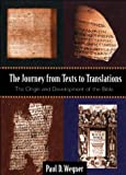 Paul D. Wegner: The Journey from Texts to Translations: The Origin and Development of the Bible
