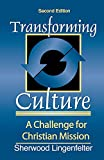 Lingenfelter, Sherwood G.: Transforming Culture: A Challenge for Christian Missions