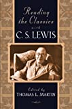 Martin, Thomas L.: Reading the Classics With C. S. Lewis