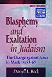 Bock, Darrell L.: Blasphemy and Exaltation in Judaism: The Charge against Jesus in Mark 14:53-65 (Biblical Studies Library)