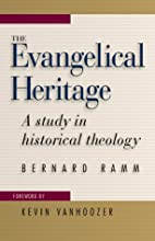 The Evangelical Heritage: A Study in…