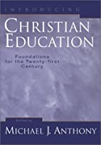 Introducing Christian Education: Foundations…