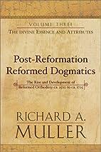 Post-Reformation Reformed Dogmatics, Vol. 3:…