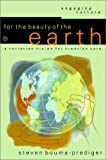 Bouma-Prediger, Steven: For the Beauty of the Earth: A Christian Vision for Creation Care