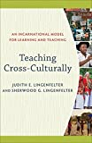Judith E. Lingenfelter: Teaching Cross-Culturally: An Incarnational Model for Learning and Teaching