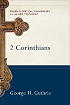 2 Corinthians (Baker Exegetical Commentary…