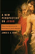 New Perspective on Jesus, A: What the Quest…