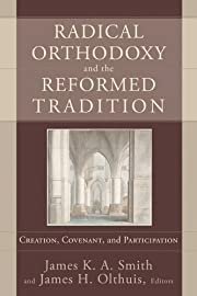 Radical Orthodoxy and the Reformed…