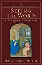 Seeing the Word: Refocusing New Testament…
