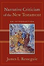 Narrative Criticism of the New Testament: An…