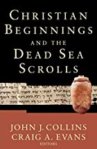 Christian Beginnings and the Dead Sea…