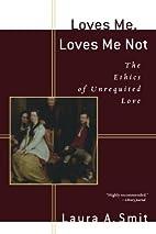 Loves Me, Loves Me Not: The Ethics of…