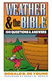 Deyoung, Donald B.: Weather and the Bible: 1000 Questions and Answers