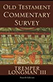 Longman, Tremper: Old Testament Commentary Survey