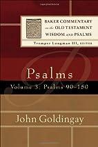 Psalms: Psalms 90-150 (Baker Commentary on…