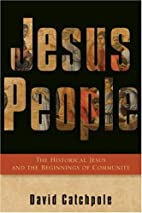 Jesus People: The Historical Jesus and the…