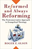 Olson, Roger E.: Reformed and Always Reforming: The Postconservative Approach to Evangelical Theology (Acadia Studies in Bible and Theology)