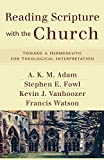 Adam, A. K. M.: Reading Scripture with the Church: Toward a Hermeneutic for Theological Interpretation