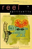 Johnston, Robert K.: Reel Spirituality: Theology And Film in Dialogue