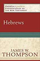 Hebrews by James W. Thompson