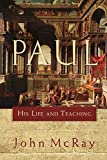 McRay, John: Paul: His Life And Teaching