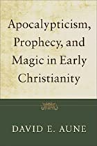Apocalypticism, Prophecy, and Magic in Early…