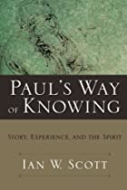 Paul's Way of Knowing: Story, Experience,…