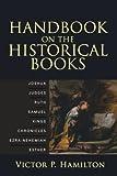 Hamilton, Victor P.: Handbook on the Historical Books: Joshua, Judges, Ruth, Samuel, Kings, Chronicles, Ezra-Nehemiah, Esther