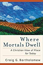 Where Mortals Dwell: A Christian View of…