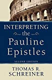Schreiner, Thomas R.: Interpreting the Pauline Epistles