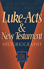 Luke-Acts and New Testament Historiography…