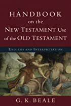 Handbook on the New Testament Use of the Old…