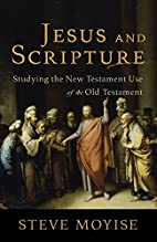 Jesus and Scripture by Steve Moyise