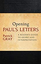 Opening Paul's Letters: A Reader's…