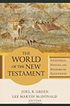 The World of the New Testament: Cultural,…