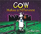 Cow Makes a Difference (Cow Adventure…