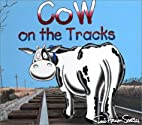 Cow on the Tracks (Cow Adventure Series) by…